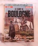 LES FILS DE L'AIGLE - 5/11 Le camp de Boulogne