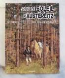 LES FILS DE L'AIGLE - 7/11 Sous le soleil d'Austerlitz